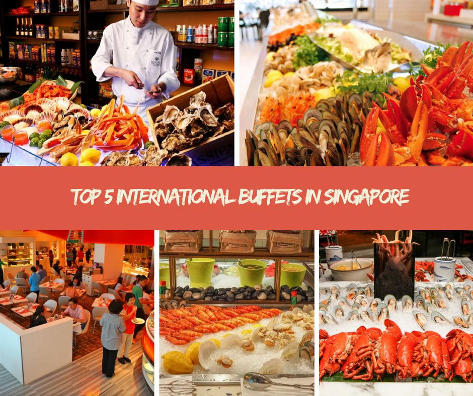 Top 5 International Buffets in Singapore